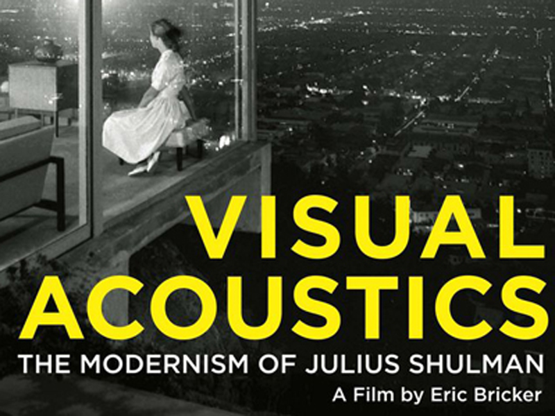 Visual Acoustics: The Modernism of Julius Schulman